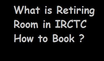railway retiring room booking irctc retiring room booking 9 steps how to book