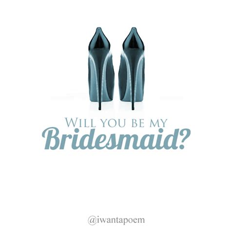 will you be my will you be my bridesmaid poems i want a poem