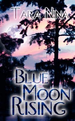 moon rising books blue moon rising by tara reviews discussion