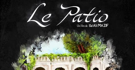 Cinema Le Patio by Projection De Quot Le Patio Quot Du 2 Au 27 Avril 224 Alger