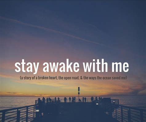 stay awake with me the story of a broken heart the open
