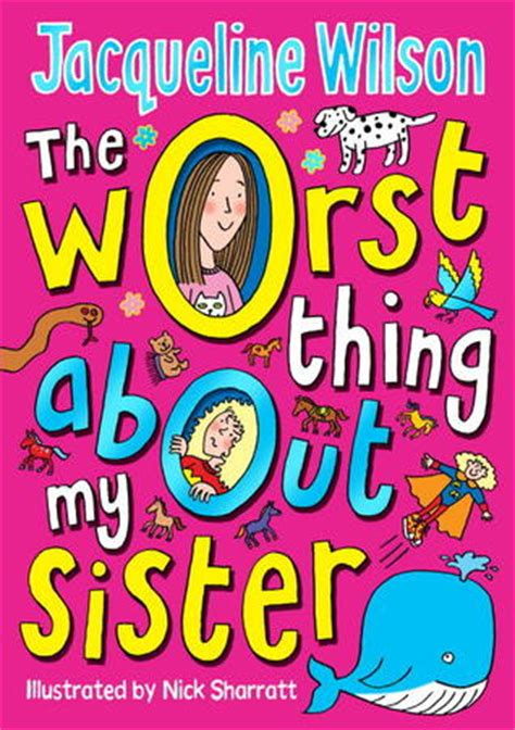 the thing about books the worst thing about my by jacqueline wilson