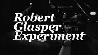 robert glasper ah yeah soundhound ah yeah by robert glasper experiment robert