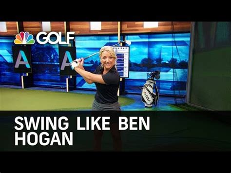 swing like ben hogan tips to swing like ben hogan golf channel youtube