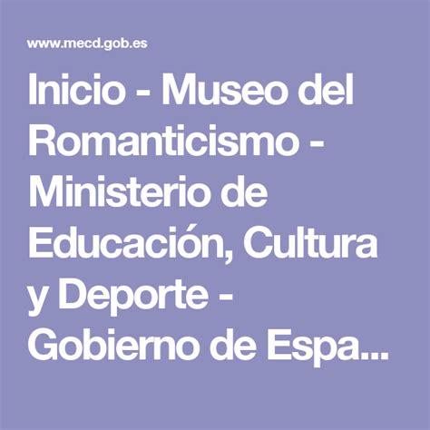 ministerio de educacin cultura y deporte portal del icaa inicio museo del romanticismo ministerio de educaci 243 n