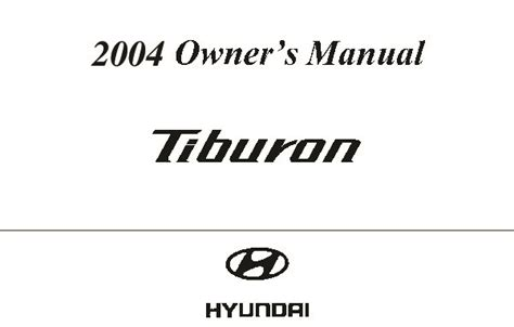 service manual 2004 hyundai tiburon owners repair manual 2001 hyundai coupe tiburon 2004 hyundai tiburon owners manual