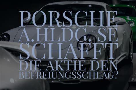 Aktie Porsche by Deutsche Aktien 2018 Porsche A Hldg Se Kommt Der