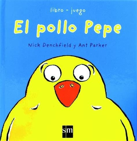 el pollo pepe pepe the chicken spanish edition by nick denchfield http www amazon com dp