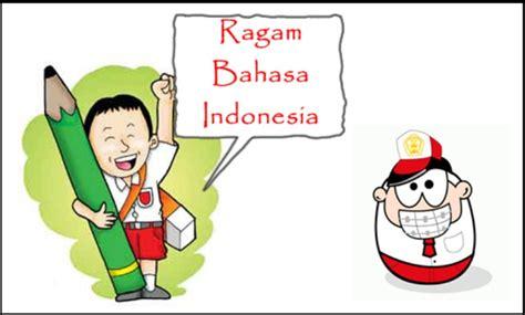 Membina Memelihara Dan Menggunakan Bahasa Indonesia Secara Benar bahasa baku dan non baku dalam bahasa indonesia zainal nusyirwan