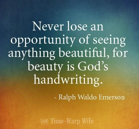 never lose an opportunity of seeing anything beautiful quot never lose an opportunity of seeing anything beautiful