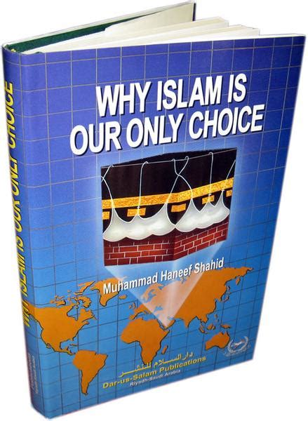 our only books why islam is our only choice stories of who