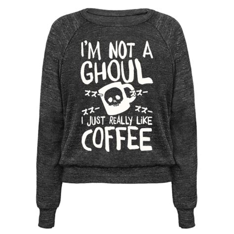 Ghouls Humans Coffee Ukuran M Human I M Not A Ghoul I Just Really Like Coffee