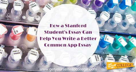 Common App Essays That Got Into Stanford by Read A Stanford Student S Essay To Write A Better Common App Essaydr B Bernstein