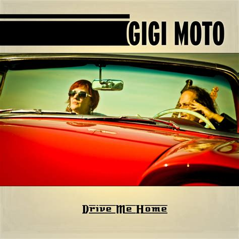 cd drive me home gigi moto