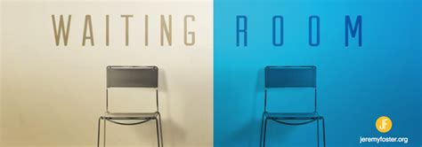 god s waiting room foster waiting room part 3 god s holding pattern