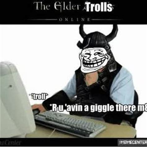 The Elder Scrolls Memes - i m expecting a lot of trolls in this elder scrolls online
