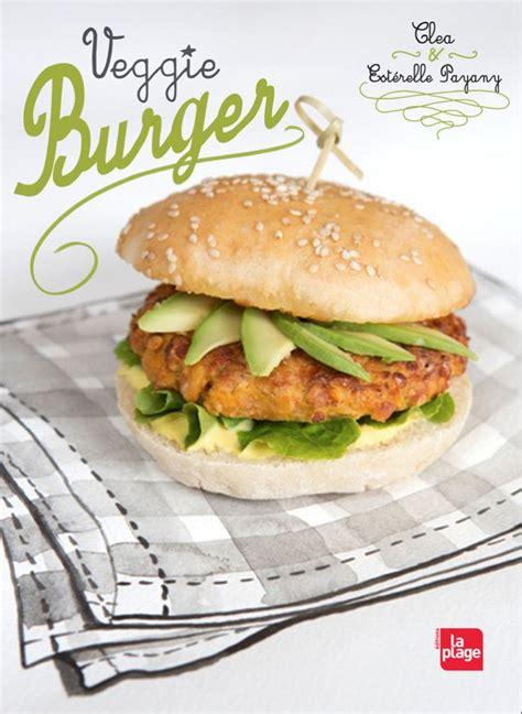 cuisine burger 187 veggie burger clea cuisine