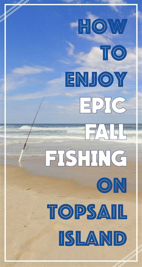 charter boat fishing at topsail island nc how to enjoy epic fall fishing on topsail island