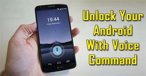 how to your commands how to unlock your android phone with voice command