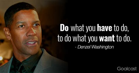 what do you have to do to buy a house top 15 most inspiring denzel washington quotes goalcast