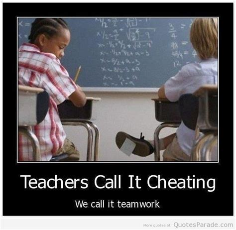 Memes About Cheating - teachers call it cheating we call it teamwork gem of a