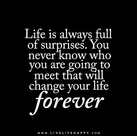 is of surprises quotes is always of surprises you never who you