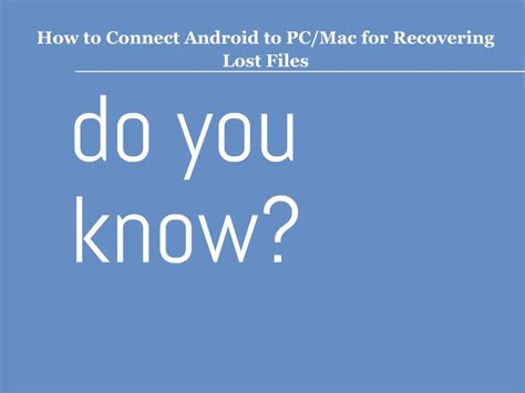 connecting android to mac ppt how to connect android to pc mac for recovering lost files powerpoint presentation id