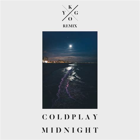 Coldplay Kygo | coldplay midnight kygo remix music the vibe guide