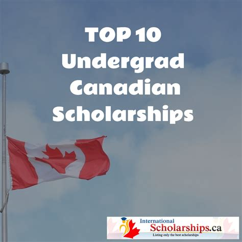 Mba In Canada With Scholarship by Top 10 Canadian Undergraduate Scholarships 2017 18 For