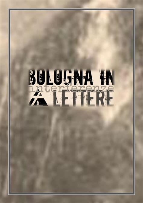 bologna lettere bologna in lettere 2017 catalogo by bologna in lettere
