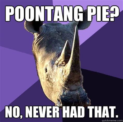 Sexually Memes - poontang pie no never had that sexually oblivious