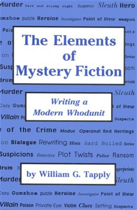 the elements of mystery fiction writing a modern whodunit