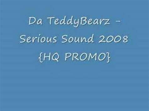 Serious Da da teddybearz serious sound 2008 hq promo