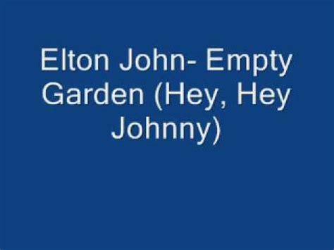 elton john empty garden elton john empty garden hey hey johnny youtube