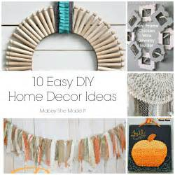 Easy Diy Home Decor Ideas by 10 Fun Home Decor Ideas Mabey She Made It