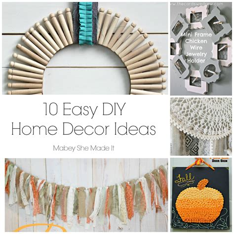 easy diy home decorating ideas 10 fun home decor ideas mabey she made it