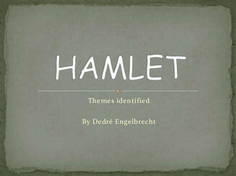 themes in hamlet relevant today hamlet