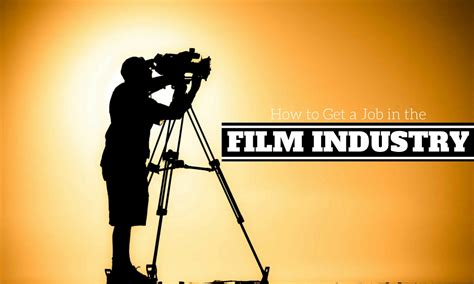 film industry it jobs how to get a job in the film industry best guide wisestep