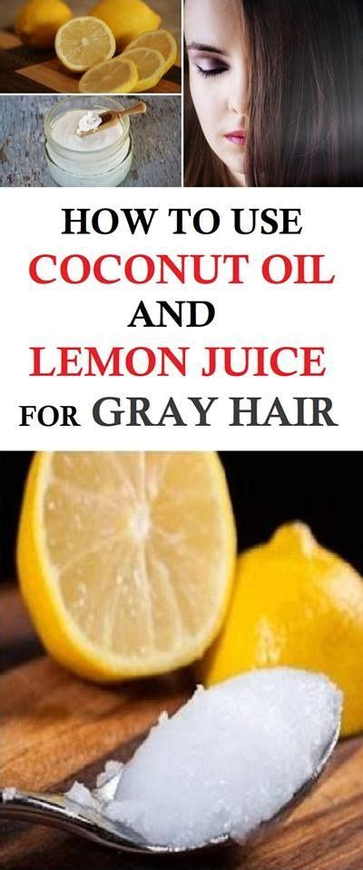 9 homemade tips to cover up grey hair stylecraze how to use coconut oil and lemon juice for gray hair do