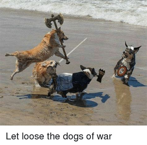 The Dogs Of War 25 best memes about dogs of war dogs of war memes