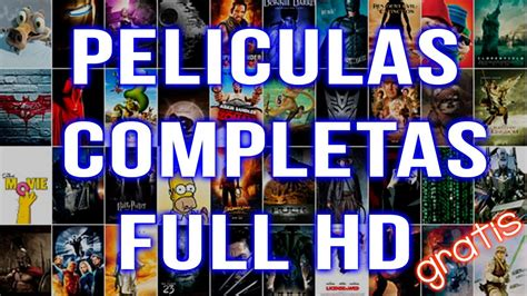 peliculas completas gratis peliculas gratis online completas view peliculas completas en hd 5 mejores paginas para ver