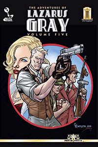 lazarus volume 5 1534300244 the pulp super fan review the adventures of lazarus gray vol 5