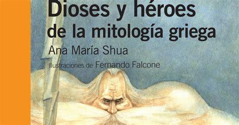libro dioses y heroes de dioses y h 233 roes de la mitolog 237 a griega hojas m 225 gicas