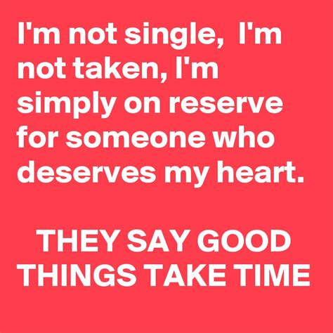 I Am Not Single by I M Not Single I M Not Taken I M Simply On Reserve For