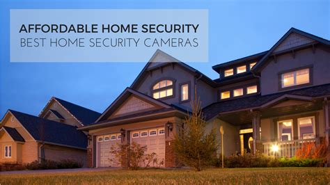 affordable home security security cameras home tech scoop