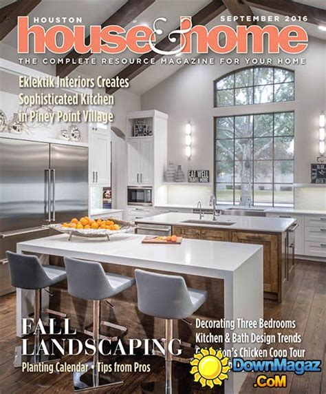 houston home design magazine houston house home september 2016 187 download pdf