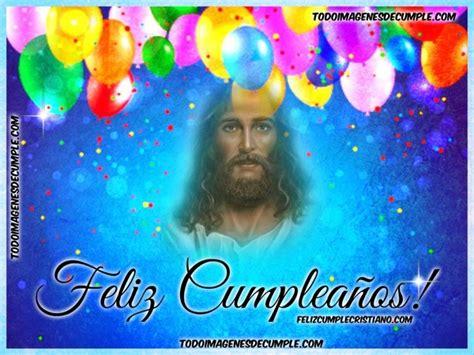 imagenes que digan feliz cumpleanos jesus im 225 genes cristianas que solo digan feliz cumplea 241 os