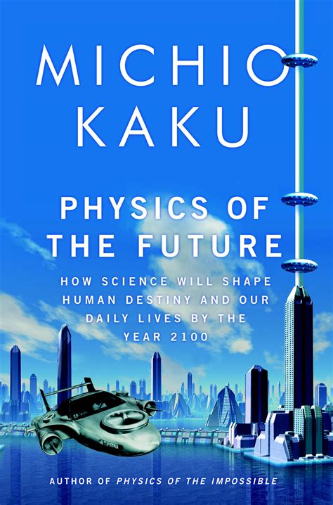future books physics of the future by michio kaku book review mysf