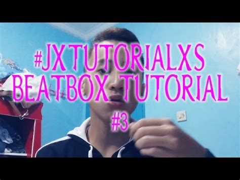 beatbox tutorial kick drum bongo drum beatbox tutorial 3 jxtutorialxs youtube