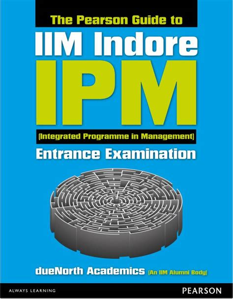 Entrance For Integrated Mba by The Pearson Guide To Iim Indore Ipm Integrated